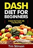 DASH Diet for Beginners: A Quick Start Guide with 7 Day Meal Plan