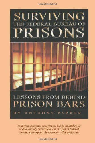 Surviving The Federal Bureau Of Prisons: Lessons From Behind Prison Bars front-814835