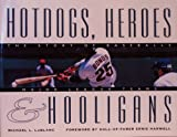 img - for Hotdogs, Heroes & Hooligans: The Story of Baseball's Major League Teams book / textbook / text book
