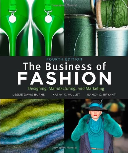 The Business of Fashion: Designing, Manufacturing and...