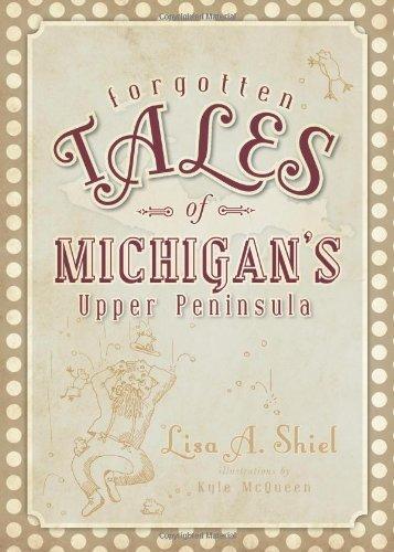 forgotten-tales-of-michigans-upper-peninsula