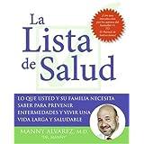 La Lista de Salud: Lo Que Usted y Su Familia Necesita Saber Para Prevenir Enfermedades y Vivir una Vida Larga...