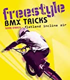 Freestyle BMX Tricks: Flatland and Air. Sean D'Arcy (1408125668) by D'Arcy