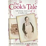 The Cook's Tale: Life Below Stairs as it Really Was (Lives of Servants)by Tom Quinn