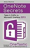 OneNote Secrets: Tipps & Kniffe zu Microsoft OneNote 2013