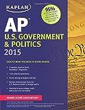 Kaplan AP U.S. Government & Politics 2015 (Kaplan Test Prep)