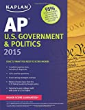 Kaplan AP U.S. Government & Politics 2015 (Kaplan Test Prep)