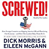 img - for Screwed!: How Foreign Countries Are Ripping America Off and Plundering Our Economy - and How Our Leaders Help Them Do It book / textbook / text book