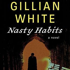 Nasty Habits: A Novel | [Gillian White]