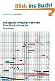 Die digitale Revolution der Musik: Eine Musikphilosophie (edition neue zeitschrift f�r musik)