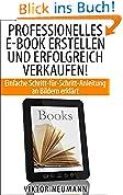 Professionelles E-Book erstellen und erfolgreich verkaufen!
