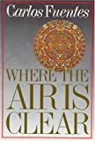 Where the Air Is Clear (0374509190) by Fuentes, Carlos
