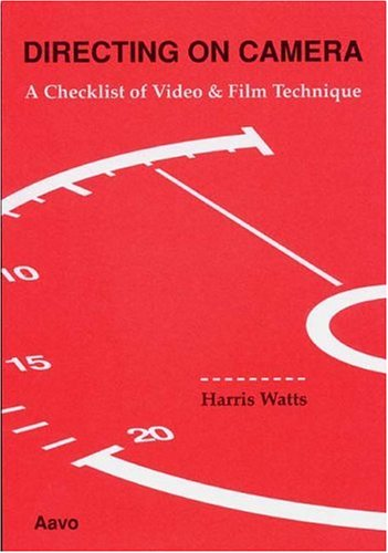 Directing on Camera: A Checklist of Video and Film Technique