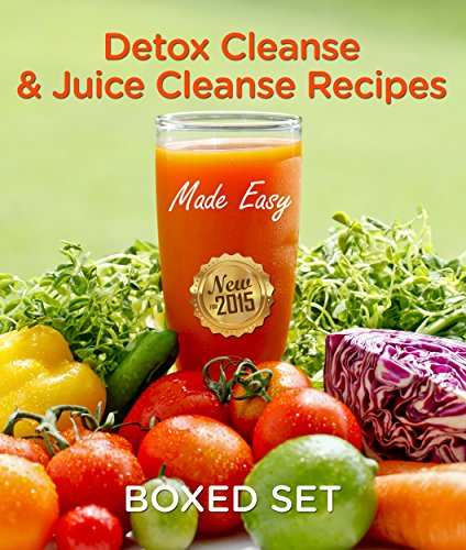 Detox Cleanse & Juice Cleanse Recipes Made Easy: Smoothies and Juicing Recipes New for 2015 by Speedy Publishing