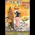 Thor's Wedding Day (       UNABRIDGED) by Bruce Coville Narrated by Ryan Sparkes, the Full Cast Family