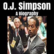 O.J. Simpson: A Biography Audiobook by Nick Keith Narrated by William Butler