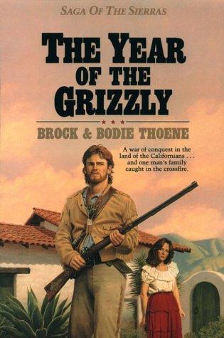 The Year of the Grizzly (Saga of the Sierras), Bodie Thoene, Brock Thoene