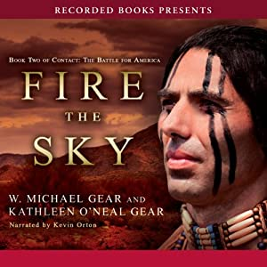 Fire the Sky: Book Two of Contact: The Battle for America | [W. Michael Gear, Kathleen O'Neal Gear]
