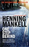 Henning Mankell One Step Behind: A Kurt Wallander Novel (Kurt Wallender Mystery)