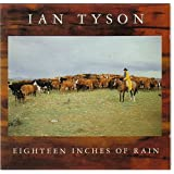 Eighteen Inches of Rainby Ian Tyson