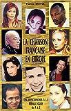 echange, troc Patrick Demar - La Chanson française en Europe : Des francophones à la French Touch de A à Z