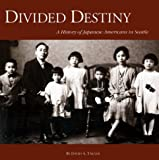 img - for By David A. Takami Divided Destiny: A History of Japanese Americans in Seattle [Paperback] book / textbook / text book