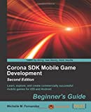 Corona SDK Mobile Game Development Beginners Guide - Second Edition