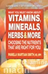 What You Must Know About Vitamins, Mi...