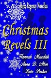 Christmas Revels III : Three Regency Novellas (Volume 3)