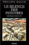 echange, troc Philippe Dagen - Le silence des peintres