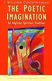 William Countryman The Poetic Imagination -- Anglican Spiritual Tradition: An Anglican Spiritual Tradition (Traditions of Christian Spirituality)