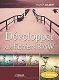 Photo du livre D�velopper ses fichiers RAW