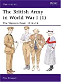 The British Army in World War I: Western Front 1914-16 Bk. 1: The Western Front (Men-at-Arms)
