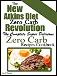 The New Atkins Diet Low Carb Revoluti...