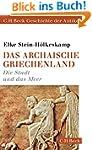 Das archaische Griechenland: Die Stad...