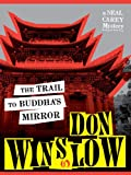 The Trail to Buddha's Mirror (The Neal Carey Mysteries Book 2)