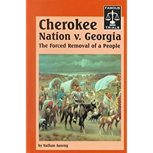 Cherokee Nation V. Georgia (Famous Trials) Nathan Aaseng
