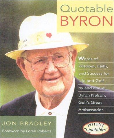 Quotable Byron (Potent Quotables), Jon Bradley