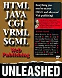 Html, Cgi, Sgml, Vrml, Java Web Publishing Unleashed