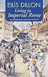 Eilis Dillon Living in Imperial Rome