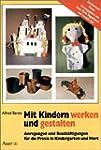 Mit Kindern werken und gestalten