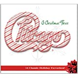 Chicago XXXIII -O Christmas Three