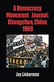 A Democracy Movement Journal: Changchun, China 1989