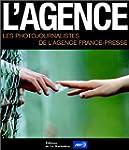 L'Agence : Les Photographes de l'Agen...