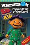 Sid the Science Kid: I'm Not Afraid of the Dark! (I Can Read Book 1)