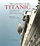 img - for The Last Days of the Titanic: Photographs and Mementos of the Tragic Maiden Voyage book / textbook / text book