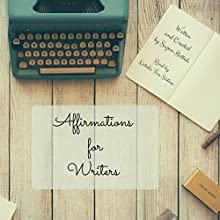 Affirmations for Writers Discours Auteur(s) : Suzan Battah Narrateur(s) : Natalie Van Sistine