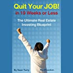 The Ultimate Real Estate Investing Blueprint: How to Quit Your Job in 19 Weeks or Less | Sean Terry