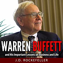 Warren Buffett and His Important Lessons on Business and Life Audiobook by J.D. Rockefeller Narrated by Mike Norgaard