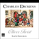 Oliver Twist (       UNABRIDGED) by Charles Dickens Narrated by Martin Jarvis